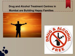 Drug and Alcohol Treatment Centres in Mumbai for a Better Tomorrow