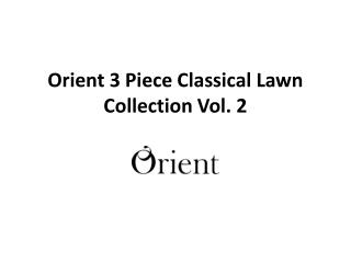 Orient 3 Piece Classical Lawn Collection