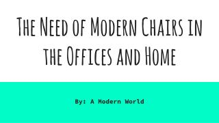 The Need of Modern Chairs in the Offices and Home
