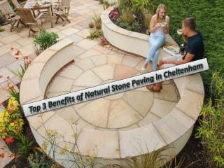 Top 3 Benefits of Natural Stone Paving in Cheltenham
