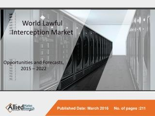 World Lawful Interception Market - Opportunities and Forecasts, 2015 - 2022
