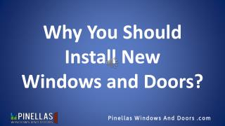 7 Reasons Why You Should Install New Windows and Doors