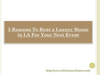 5 Reasons To Rent a Luxury House in LA For Your Next Event