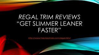 Regal Trim :: Get Slimmer Leaner Faster