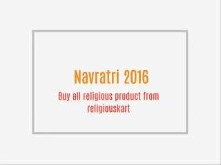 Buy Navratri Puja Product From religiouskart and get exclusive offers during navratri days