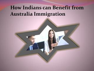 How Indians can Benefit from Australia Immigration