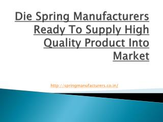 Die Spring Manufacturers Ready To Supply high Quality Product Into Market