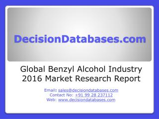 Global Benzyl Alcohol Industry Share and 2021 Forecasts Analysis