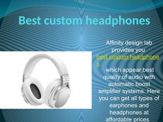 Custom headphones