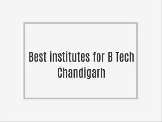 Best institutes for B Tech in Chandigarh