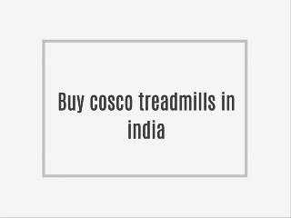 Buy cosco treadmills in india