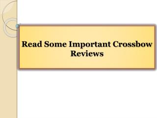 Read Some Important Crossbow Reviews