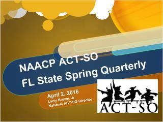 FL State Quarterly ACT-SO Presentation