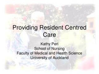 Providing Resident Centred Care