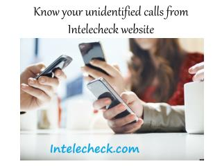 Know your unidentified calls from Intelecheck website