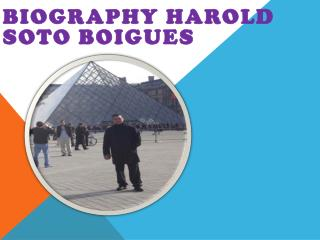 Biography Harold Soto Boigues