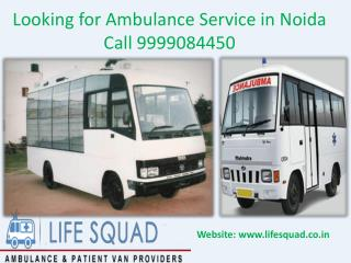 Looking for Ambulance Service in Noida Call 9999084450