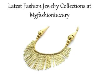Latest Fashion Jewelry Collections at Myfashionluxury
