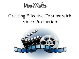 Creating Effective Content with Video Production