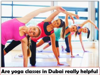Are yoga classes in Dubai really helpful