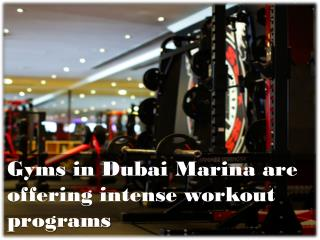 Gyms in Dubai Marina are offering intense workout programs