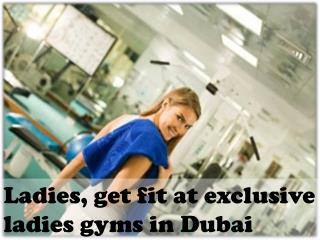 Ladies, get fit at exclusive ladies gyms in Dubai