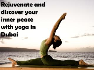 Rejuvenate and discover your inner peace with yoga in Dubai
