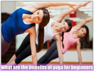 What are the benefits of yoga for beginners