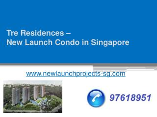 Tre Residences - New Launch Condo in Singapore - www.newlaunchprojects-sg.com