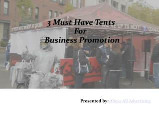 3 Must have Tents for your Business Promotion