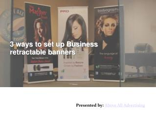 3 Ways to set up your own Retractable Banner