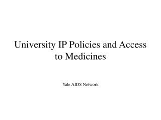 University IP Policies and Access to Medicines