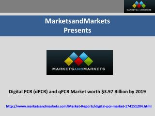 Digital PCR (dPCR) and qPCR Market worth $3.97 Billion by 2019