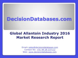 Global Allantoin Industry- Size, Share and Market Forecasts 2021