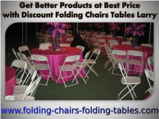 Get Better Products at Best Price with Discount Folding Chairs Tables Larry
