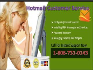 Issues with Hotmail account call Hotmail customer care service 1-806-731-0143  tollfree