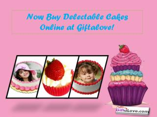 Now Buy Delectable Cakes Online at Giftalove!