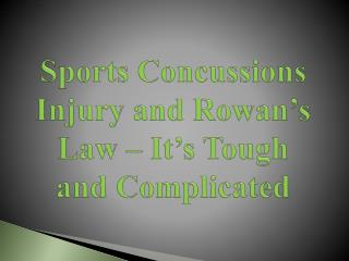 Sports Concussions Injury and Rowan's Law – It's Tough and Complicated