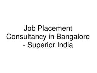 Job Placement Consultancy in Bangalore - Superior India