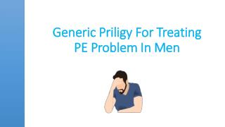 Generic Priligy For Treating PE Problem In Men