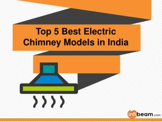Top 5 Best Electric Chimney Models to Choose