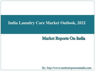 India Laundry Care Market Outlook, 2021