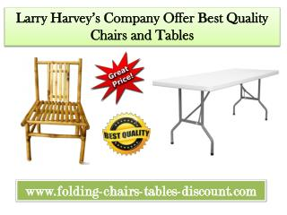 Larry Hoffman's Company Offer Best Quality Chairs and Tables