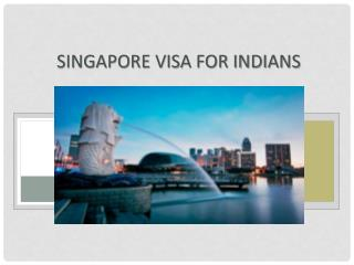 Completely Online Singapore Visa for Indian Citizens in One Day