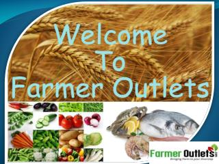 Farmer Outlets- Convenient Store Offering Best Farm Foods