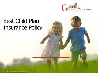 Best Child Plan in Insurance Policy