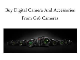 Buy Digital Camera And Accessories From Gr8 Cameras