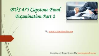 BUS 475 Capstone Final Examination