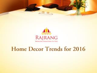 Home Decor Trends for 2016 � Rajrang