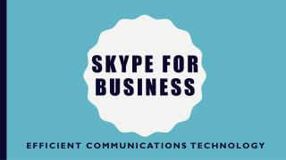 Skype for Business: Efficient Communications Technology